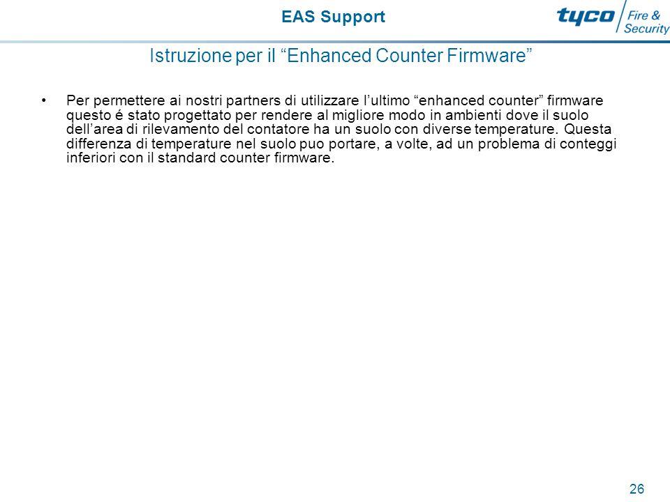 EAS Support 27 Prima di usare il Enhanced Counter Firmware Nella maggior parte dei casi i contatori standard possono essere installati e configurati correttamente in modo da evitare I problemi associati ad target inversions.