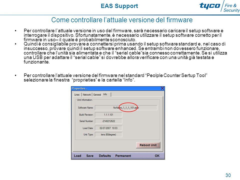 EAS Support 31 Come controllare l'attuale versione del firmware Se la versione è diversa da 1.1.1.101, contattare direttamente il supporto tencico perconsulta.