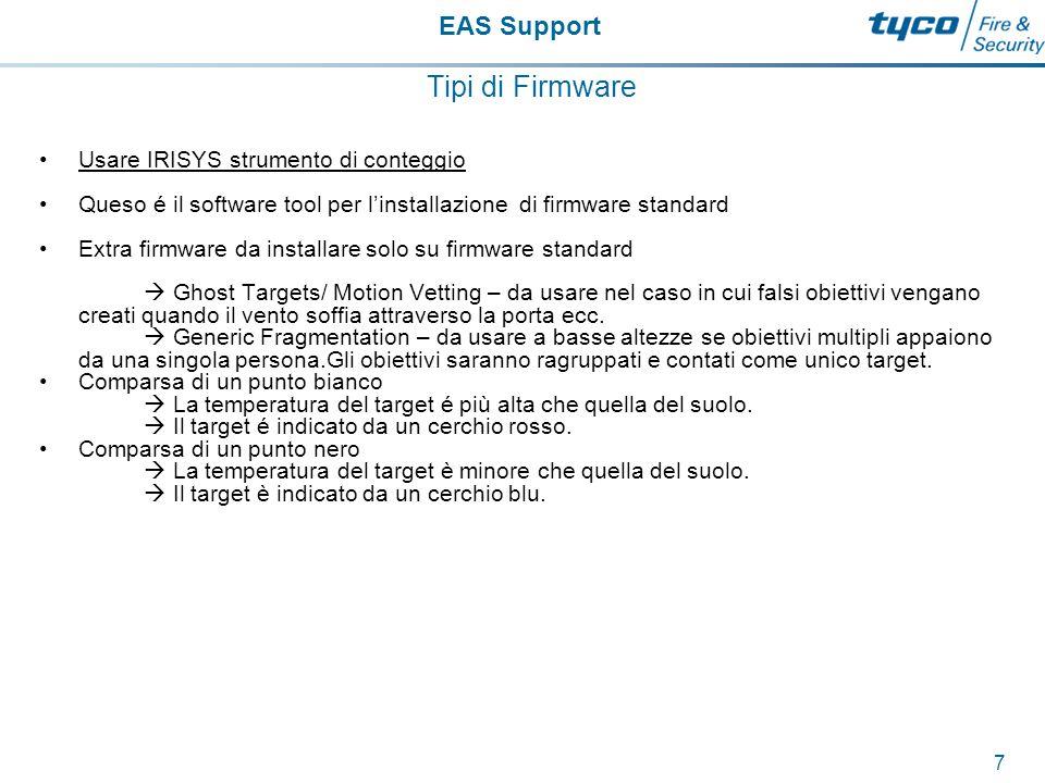 EAS Support 8 Tipi di Firmware Usare Enhanced People Counter Software tool per il Setup Nella maggior parte dei casi i contatori standard possono essere installati e configurati correttamente in modo da evitare il problema associato ai conteggi di inversioni di maricia delle persone (target inversion).