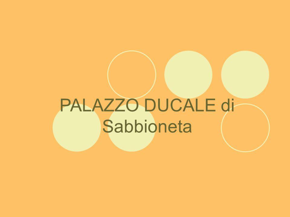 PALAZZO DUCALE di Sabbioneta
