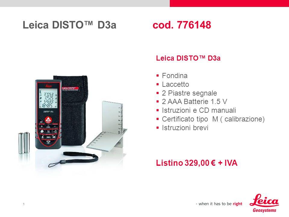 2 Smart Horizontal Mode™ Sensore d'inclinazione (± 45°) Funzioni professionali Nuovo Leica DISTO™ D3a Cosa c'è di nuovo