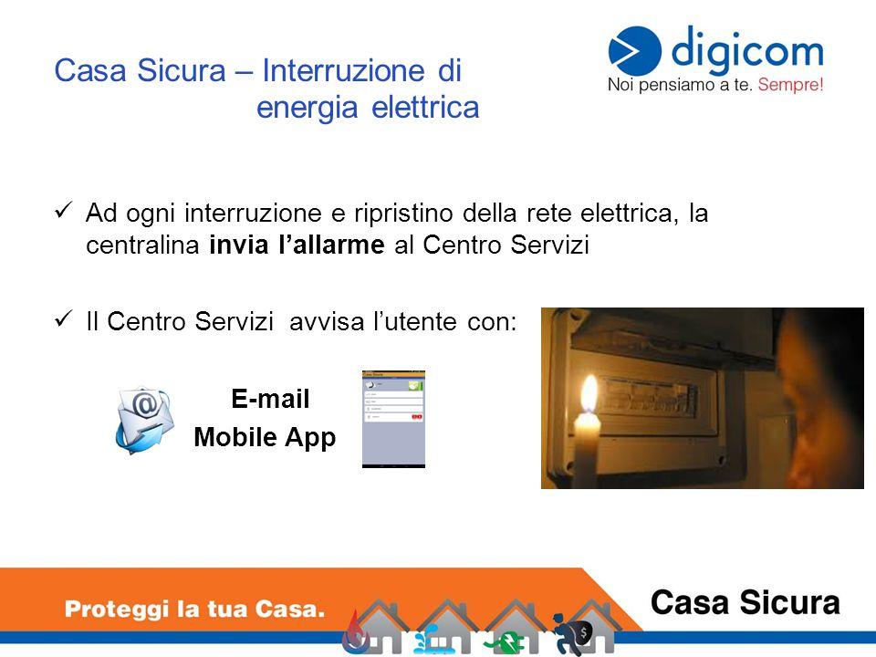 Ad ogni interruzione e ripristino della rete elettrica, la centralina invia l'allarme al Centro Servizi Il Centro Servizi avvisa l'utente con: E-mail