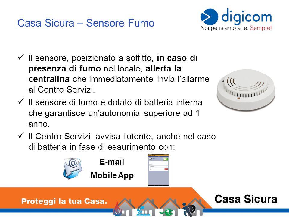 Casa Sicura – Sensore Fumo Il sensore, posizionato a soffitto, in caso di presenza di fumo nel locale, allerta la centralina che immediatamente invia l'allarme al Centro Servizi.
