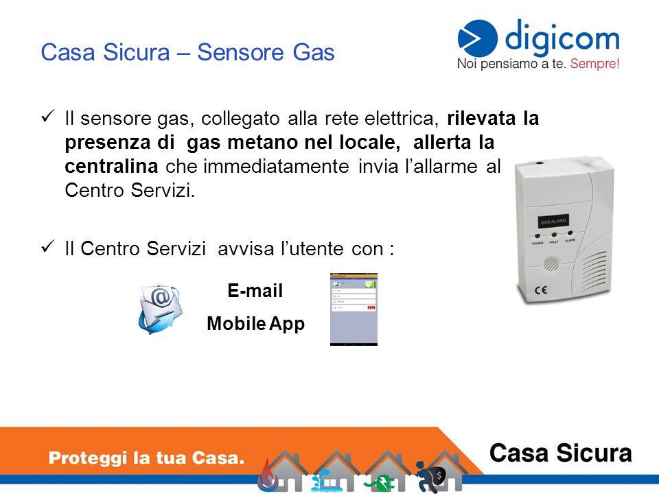 Il sensore gas, collegato alla rete elettrica, rilevata la presenza di gas metano nel locale, allerta la centralina che immediatamente invia l'allarme al Centro Servizi.