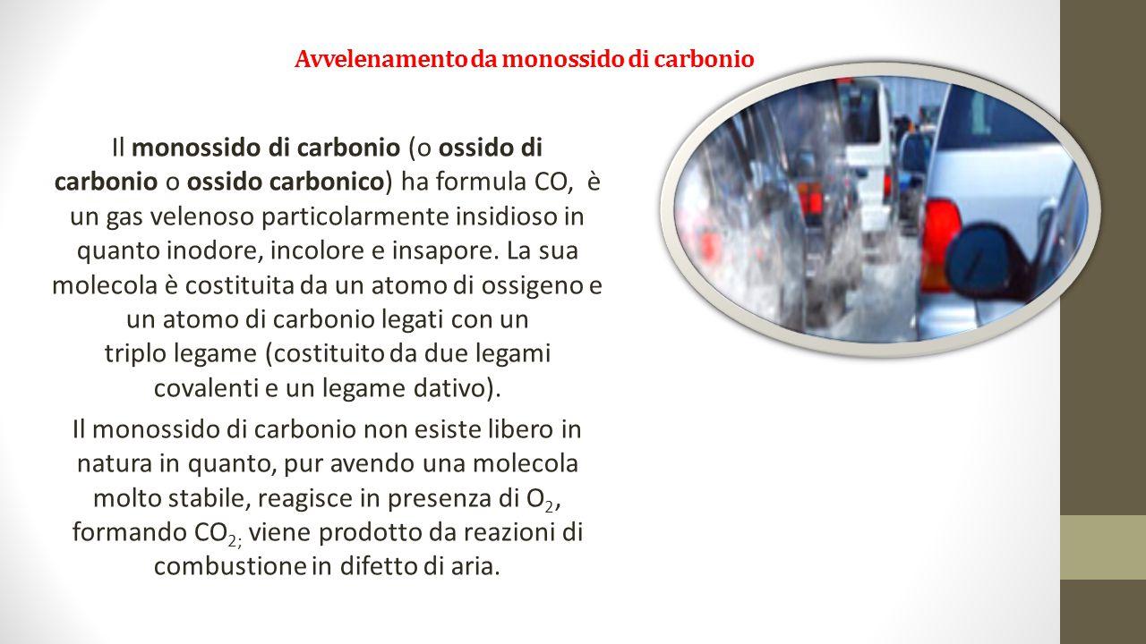 Avvelenamento da monossido di carbonio Il monossido di carbonio (o ossido di carbonio o ossido carbonico) ha formula CO, è un gas velenoso particolarm