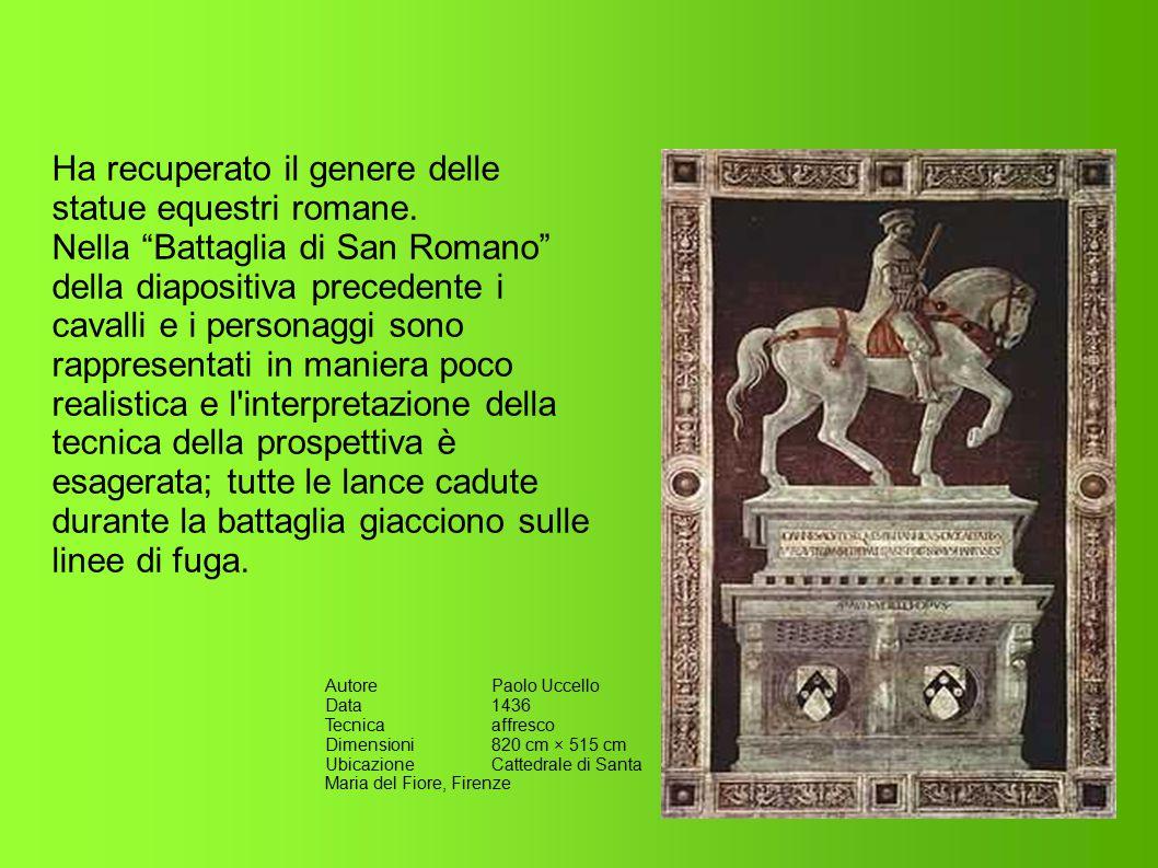 Ha recuperato il genere delle statue equestri romane.