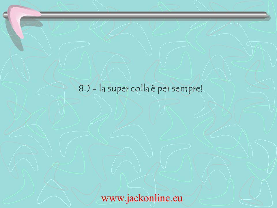 www.jackonline.eu 8.) - la super colla è per sempre!