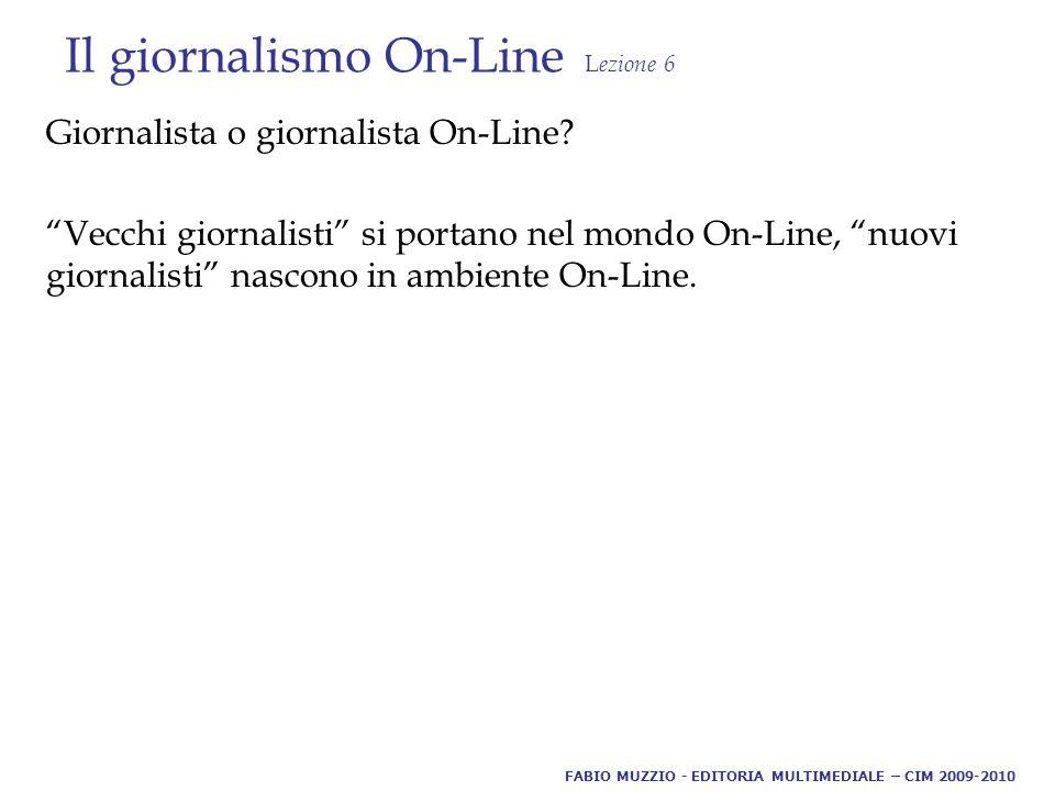 Il giornalismo On-Line L ezione 6 Giornalista o giornalista On-Line.