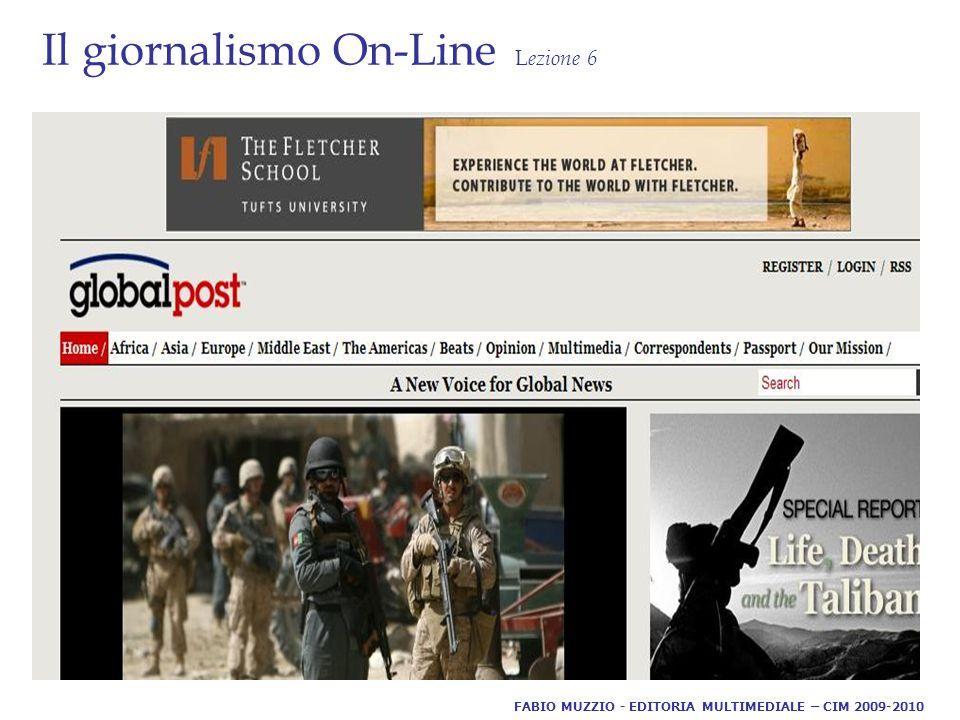 Il giornalismo On-Line L ezione 6 FABIO MUZZIO - EDITORIA MULTIMEDIALE – CIM 2009-2010