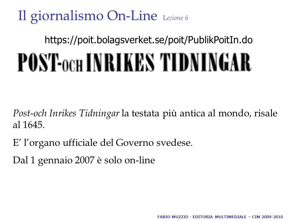 Il giornalismo On-Line L ezione 6 Post-och Inrikes Tidningar la testata più antica al mondo, risale al 1645.