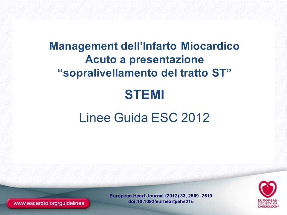 """Management dell'Infarto Miocardico Acuto a presentazione """"sopralivellamento del tratto ST"""" STEMI Linee Guida ESC 2012"""