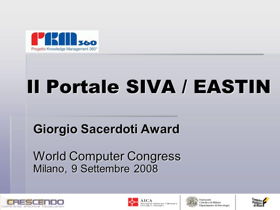 Il Portale SIVA / EASTIN Giorgio Sacerdoti Award World Computer Congress Milano, 9 Settembre 2008