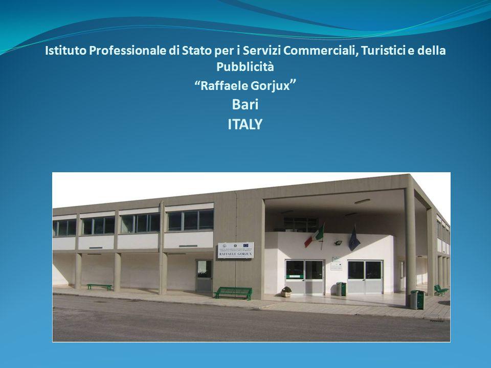 """Istituto Professionale di Stato per i Servizi Commerciali, Turistici e della Pubblicità """"Raffaele Gorjux """" Bari ITALY"""