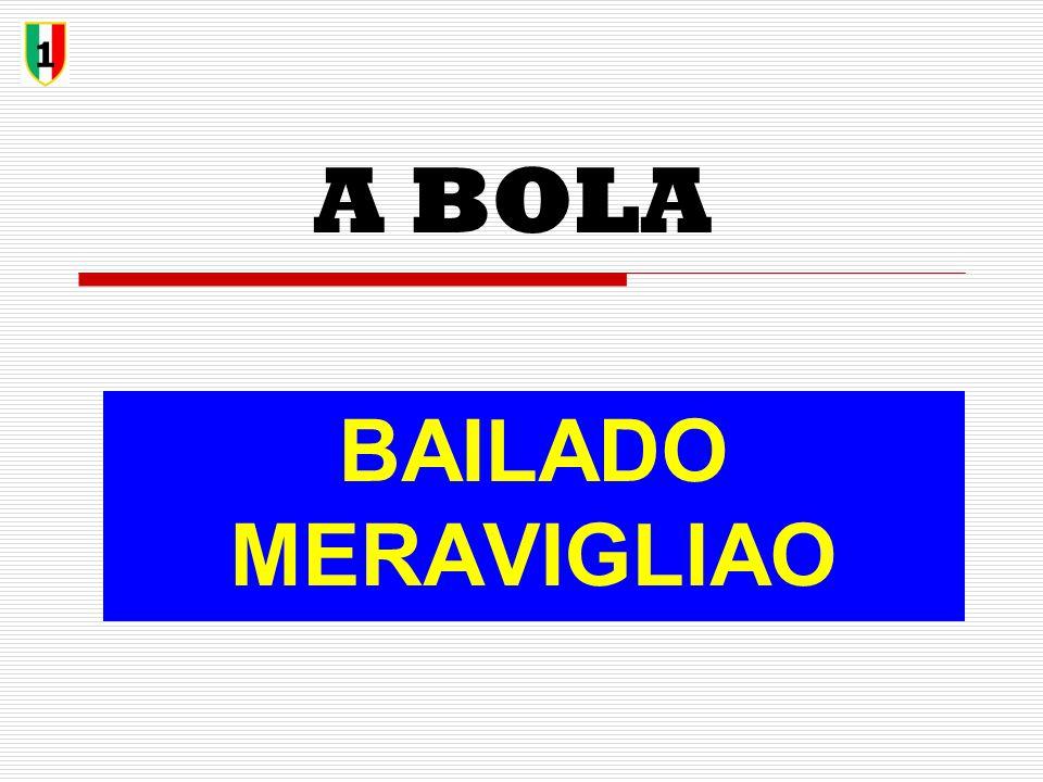 A BOLA BAILADO MERAVIGLIAO 1
