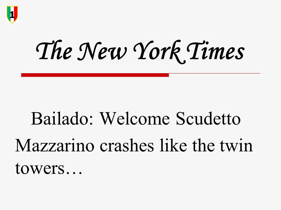 The New York Times Bailado: Welcome Scudetto Mazzarino crashes like the twin towers… 1