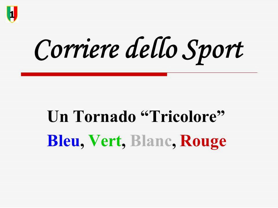 "Corriere dello Sport Un Tornado ""Tricolore"" Bleu, Vert, Blanc, Rouge 1"