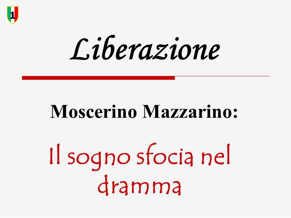 Liberazione Moscerino Mazzarino: 1 Il sogno sfocia nel dramma