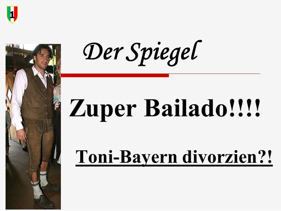 Der Spiegel Toni-Bayern divorzien?! 1 Zuper Bailado!!!!