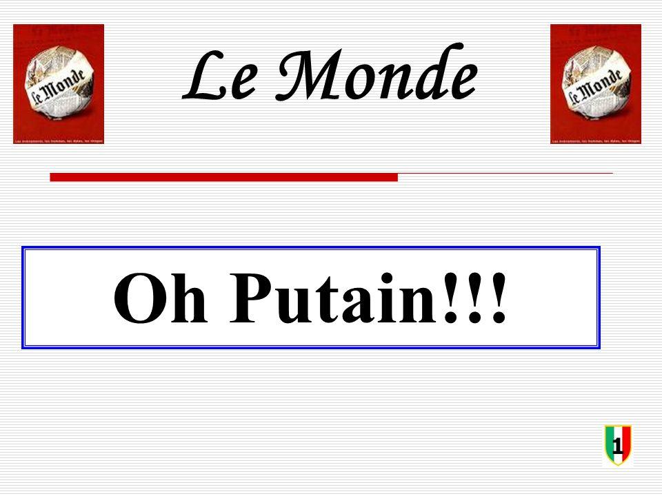 Le Monde Oh Putain!!! 1