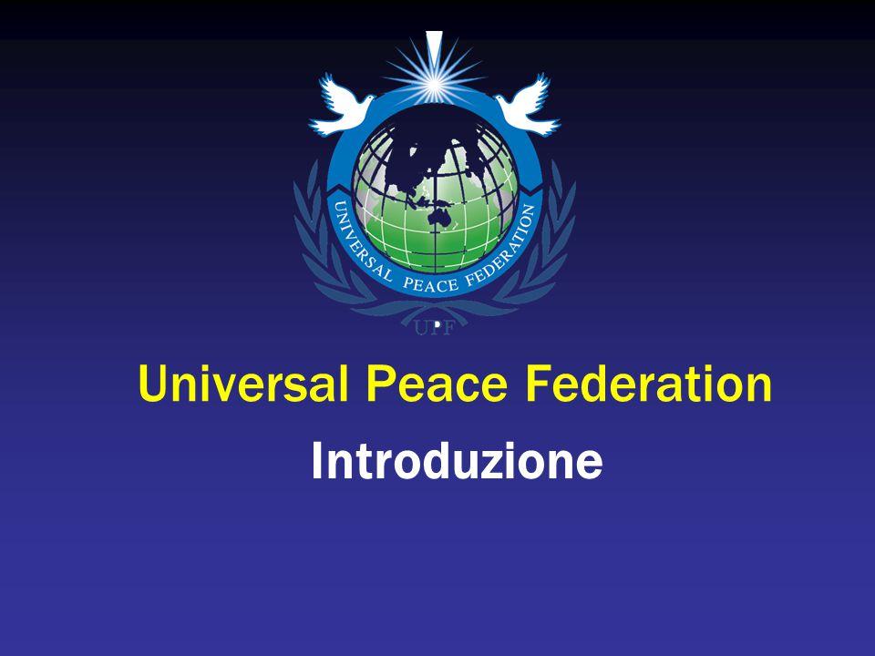 La Missione dell'UPF La Federazione Universale per la Pace è un'alleanza di individui e organizzazioni dedicati a costruire un mondo di pace in cui tutti gli uomini possono vivere in libertà, armonia, cooperazione e prosperità.