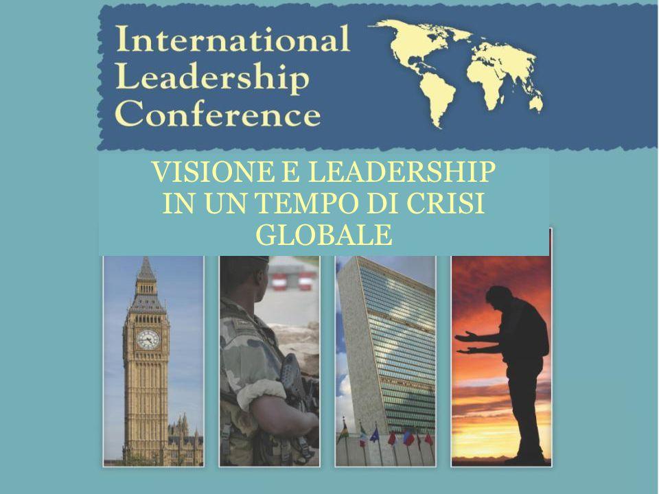 VISIONE E LEADERSHIP IN UN TEMPO DI CRISI GLOBALE
