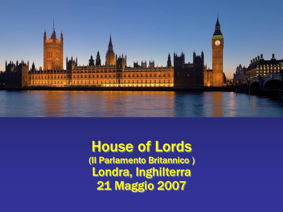 House of Lords (Il Parlamento Britannico ) Londra, Inghilterra 21 Maggio 2007 House of Lords (Il Parlamento Britannico ) Londra, Inghilterra 21 Maggio 2007