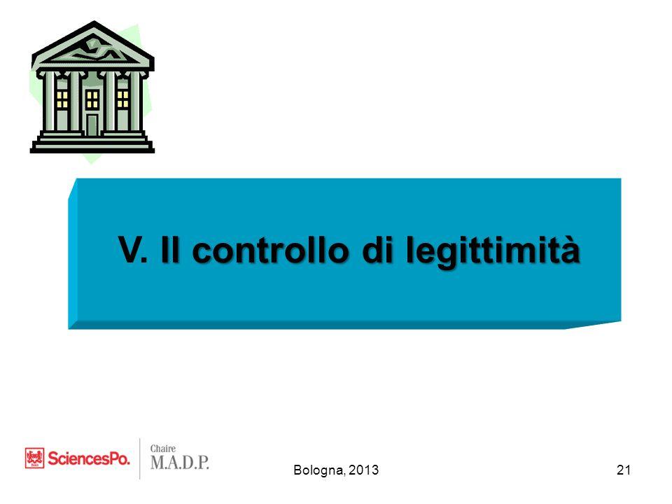Bologna, 201321 Il controllo di legittimità V. Il controllo di legittimità