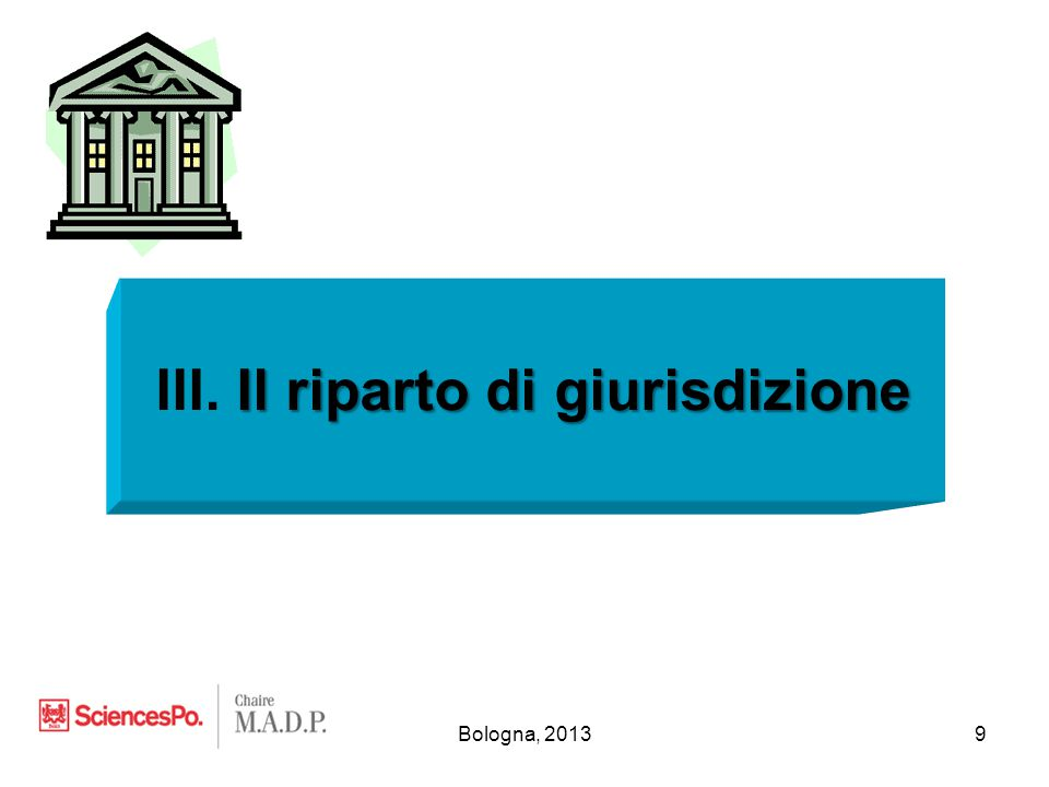 Bologna, 20139 Il riparto di giurisdizione III. Il riparto di giurisdizione