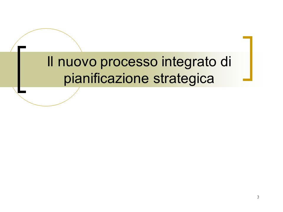 3 Il nuovo processo integrato di pianificazione strategica