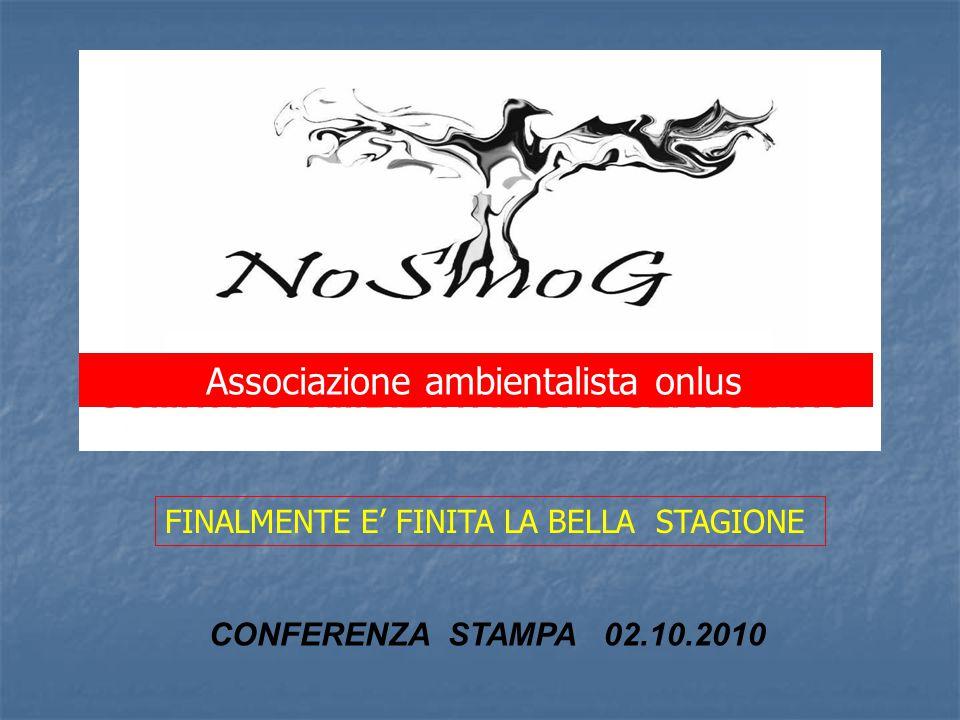 CONFERENZA STAMPA 02.10.2010 FINALMENTE E' FINITA LA BELLA STAGIONE Associazione ambientalista onlus