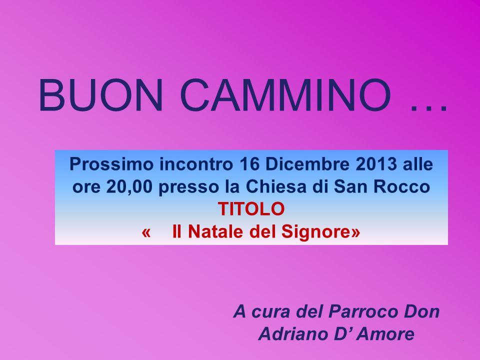 BUON CAMMINO … A cura del Parroco Don Adriano D' Amore.