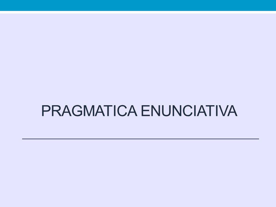 PRAGMATICA ENUNCIATIVA