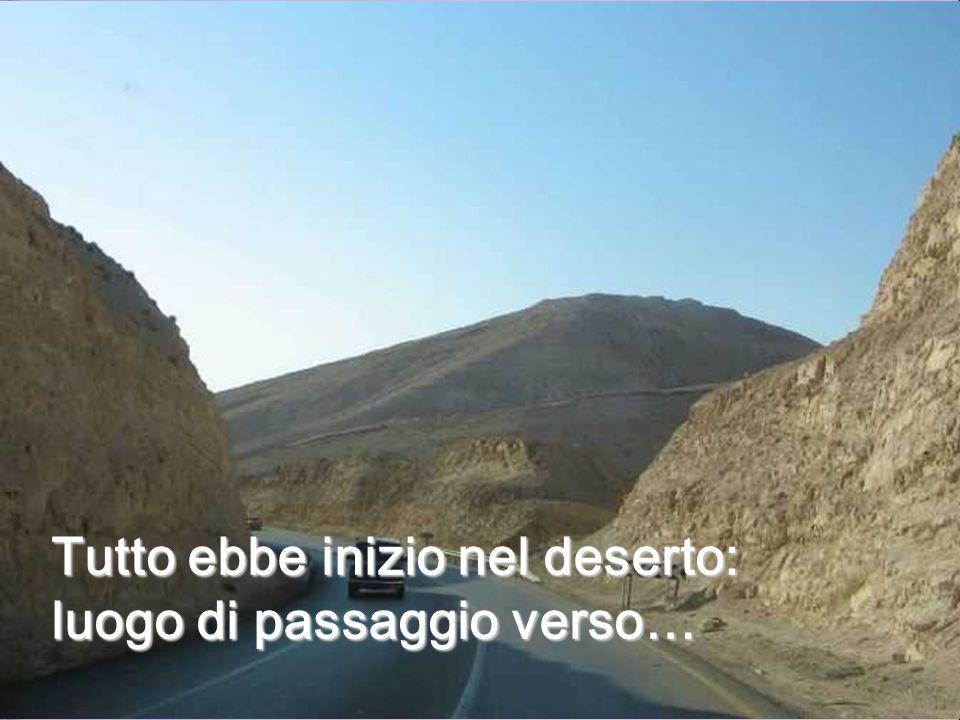 Tutto ebbe inizio nel deserto: luogo di passaggio verso…