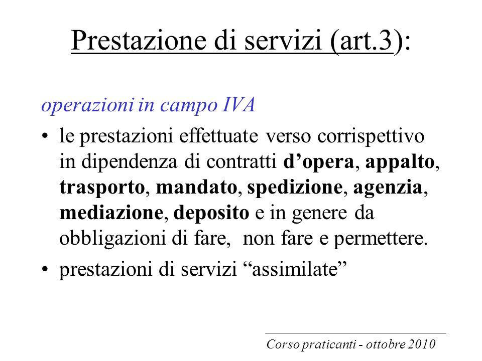 Prestazione di servizi (art.3): operazioni in campo IVA le prestazioni effettuate verso corrispettivo in dipendenza di contratti d'opera, appalto, tra