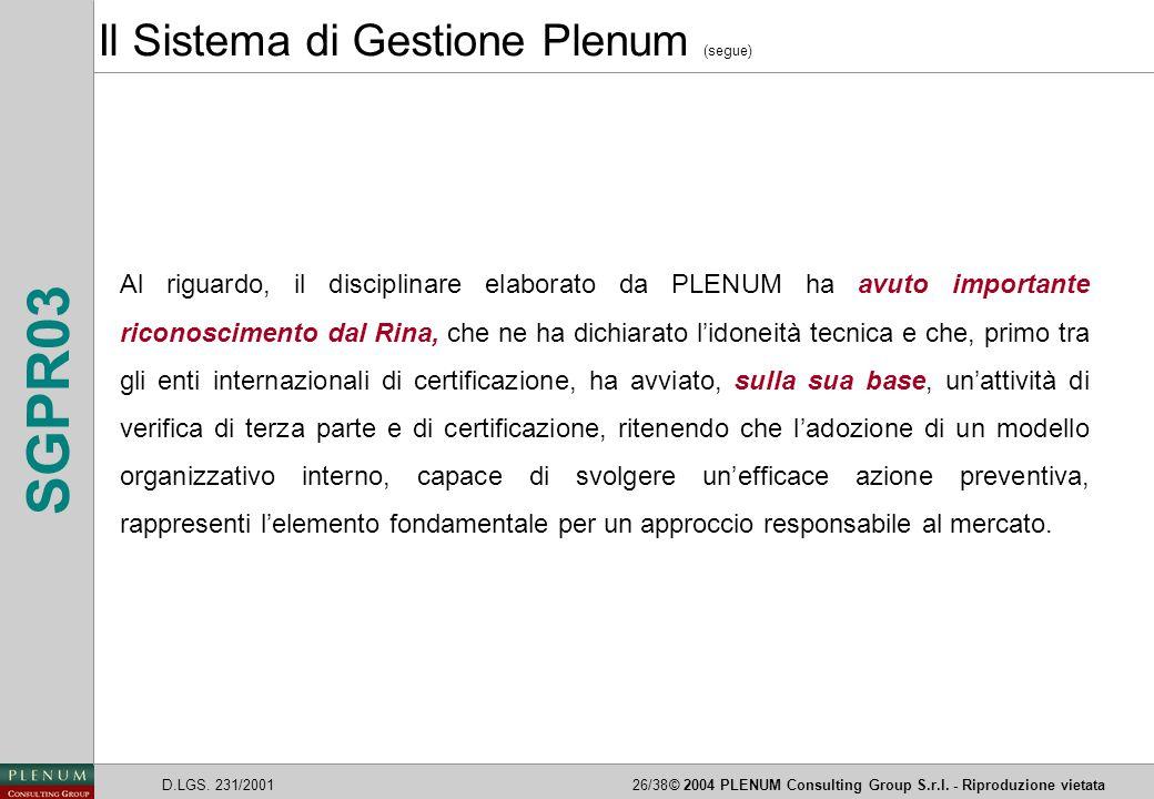 D.LGS. 231/200126/38© 2004 PLENUM Consulting Group S.r.l. - Riproduzione vietata SGPR03 Al riguardo, il disciplinare elaborato da PLENUM ha avuto impo