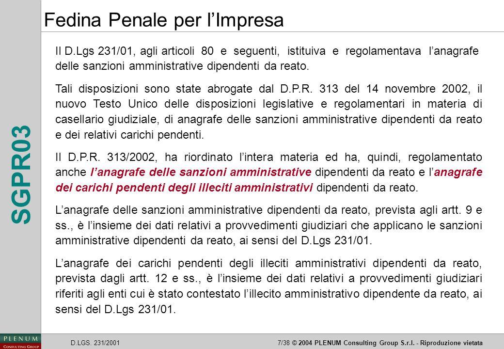 D.LGS. 231/20017/38© 2004 PLENUM Consulting Group S.r.l. - Riproduzione vietata SGPR03 Il D.Lgs 231/01, agli articoli 80 e seguenti, istituiva e regol