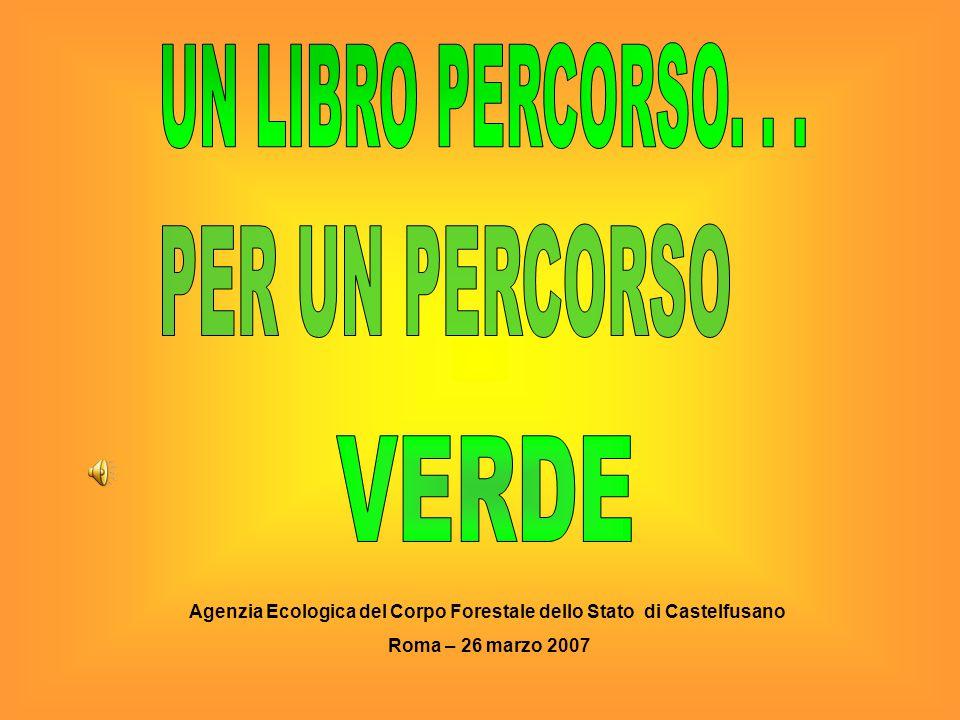 Agenzia Ecologica del Corpo Forestale dello Stato di Castelfusano Roma – 26 marzo 2007