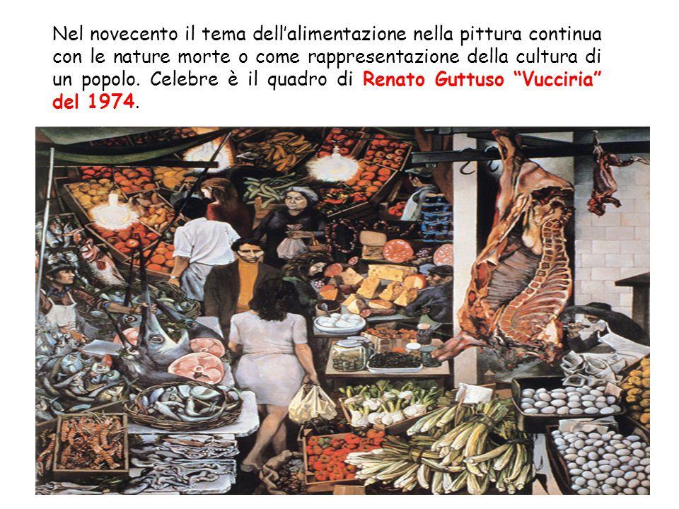 Nel novecento il tema dell'alimentazione nella pittura continua con le nature morte o come rappresentazione della cultura di un popolo. Celebre è il q