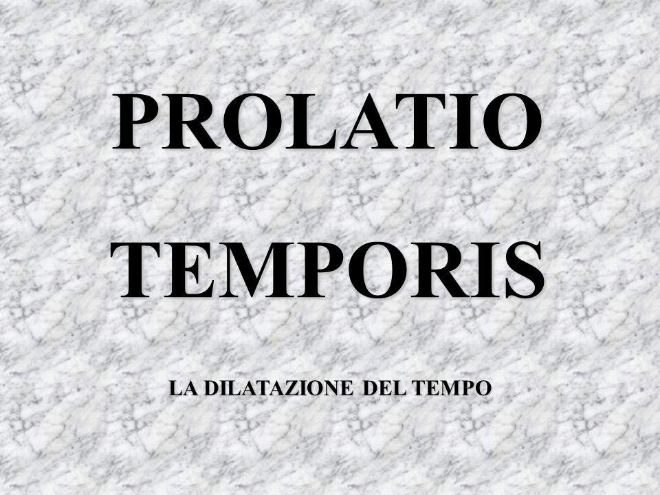 PROLATIO TEMPORIS LA DILATAZIONE DEL TEMPO