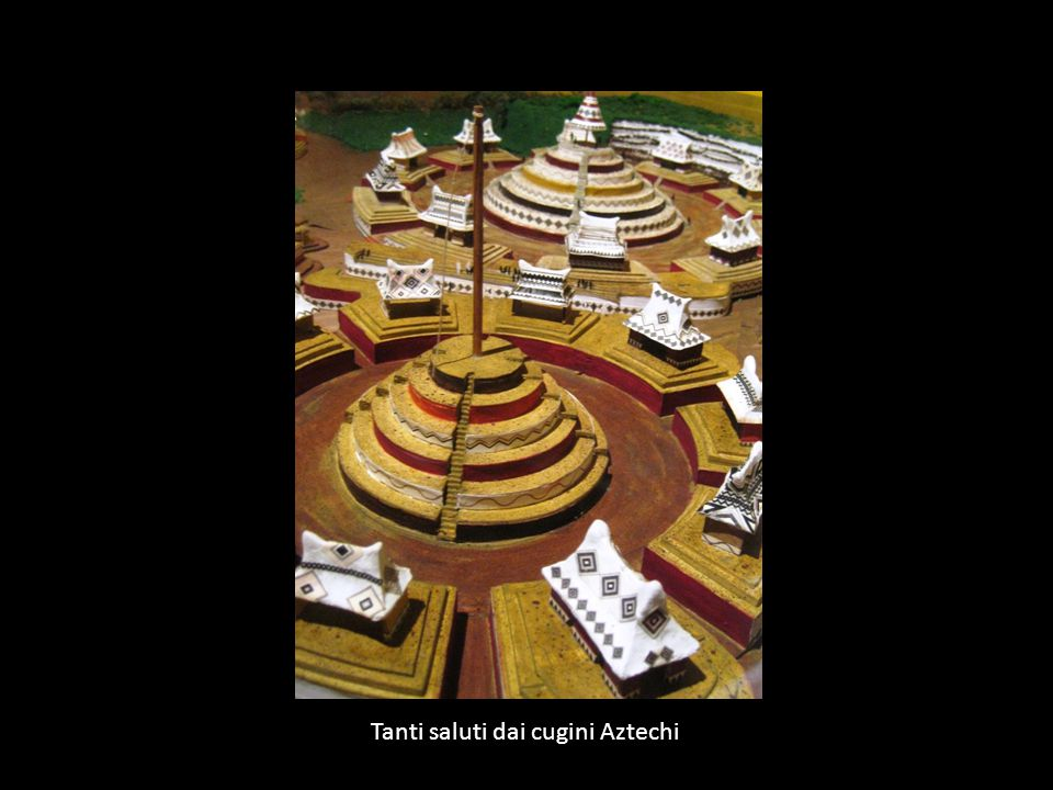 Tanti saluti dai cugini Aztechi