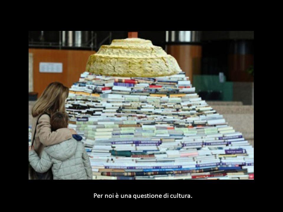 Per noi è una questione di cultura.