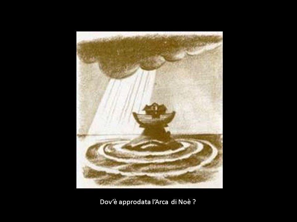 Dov'è approdata l'Arca di Noè ?