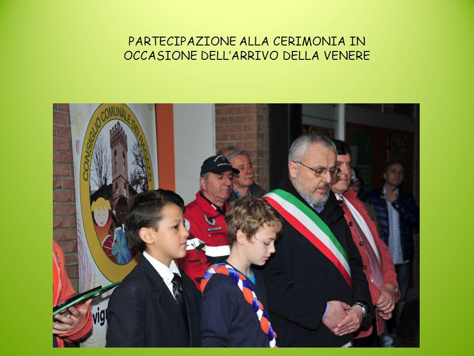 PARTECIPAZIONE ALLA CERIMONIA IN OCCASIONE DELL'ARRIVO DELLA VENERE