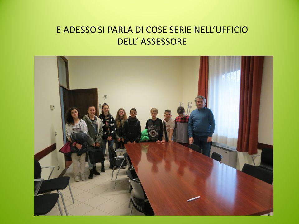 E ADESSO SI PARLA DI COSE SERIE NELL'UFFICIO DELL' ASSESSORE