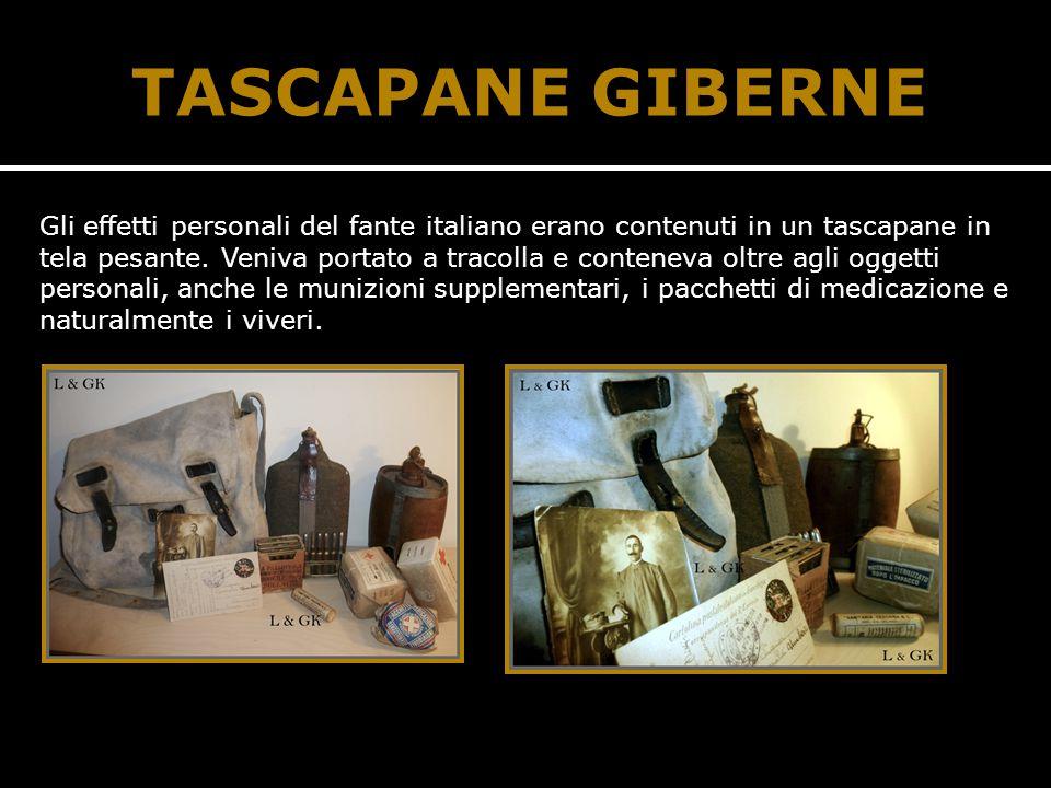 TASCAPANE GIBERNE Gli effetti personali del fante italiano erano contenuti in un tascapane in tela pesante. Veniva portato a tracolla e conteneva oltr