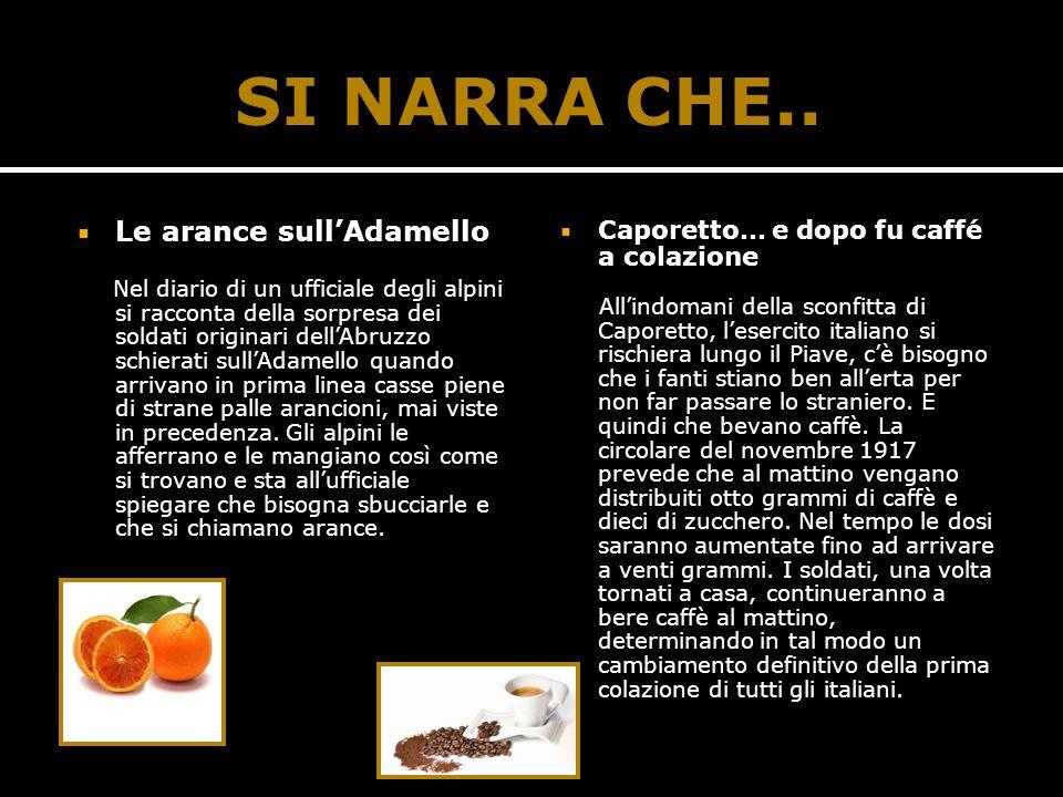  Le arance sull'Adamello Nel diario di un ufficiale degli alpini si racconta della sorpresa dei soldati originari dell'Abruzzo schierati sull'Adamell