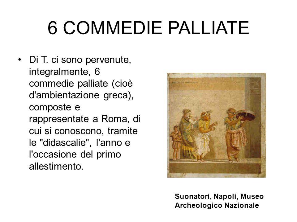 6 COMMEDIE PALLIATE Di T.