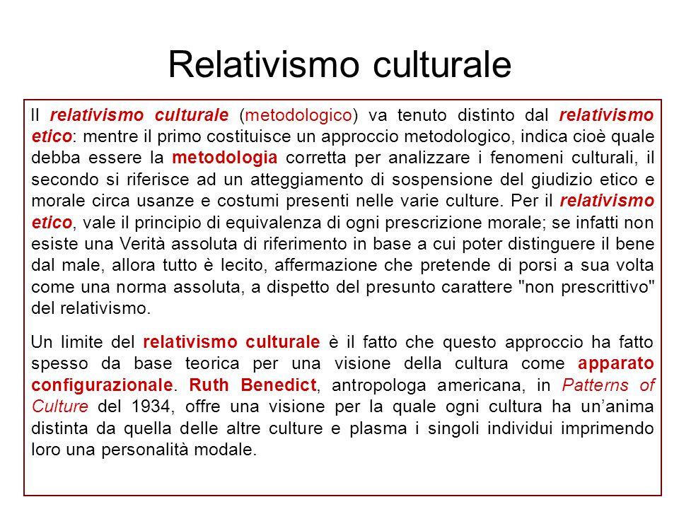 Il relativismo culturale (metodologico) va tenuto distinto dal relativismo etico: mentre il primo costituisce un approccio metodologico, indica cioè q
