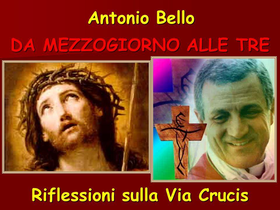 DA MEZZOGIORNO ALLE TRE Antonio Bello Riflessioni sulla Via Crucis