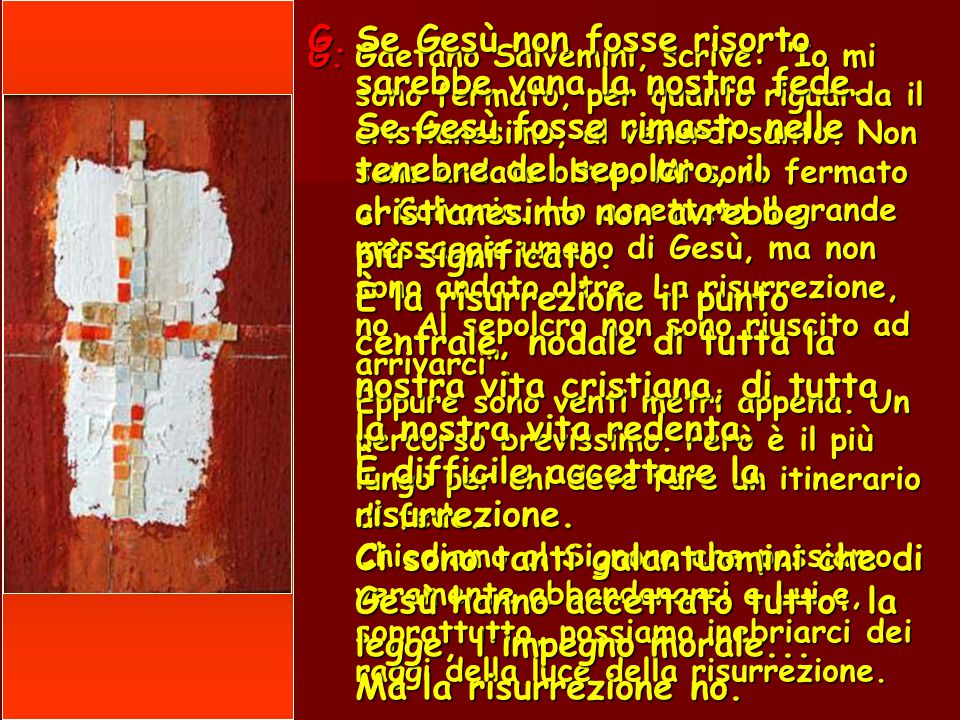 G.Gaetano Salvemini, scrive: